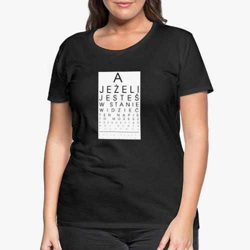 Badanie wzroku - Koszulka damska Premium