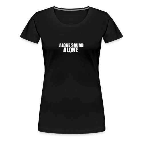 This T-Shirt is for Alone - Women's Premium T-Shirt