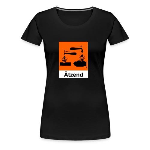 Ätzend - Frauen Premium T-Shirt