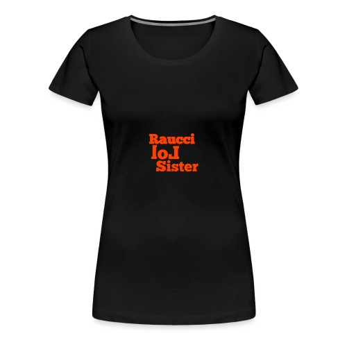 RaucciLolSister - Maglietta Premium da donna
