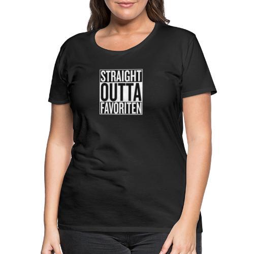 Straight Outta Favoriten - Frauen Premium T-Shirt