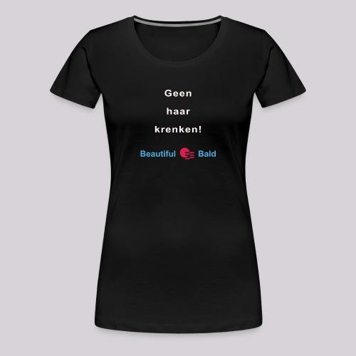 Geen haar krenken w - Vrouwen Premium T-shirt