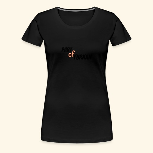 LOGO PARTofFURKAN - Women's Premium T-Shirt
