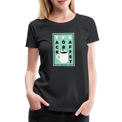 TFK-kopp - Premium-T-shirt dam