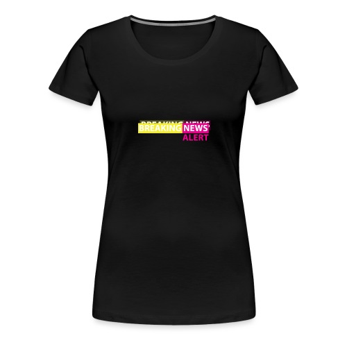 Breaking news alert - Camiseta premium mujer