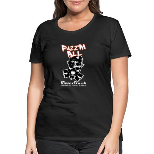 Fuzz 'm All - Women's Premium T-Shirt