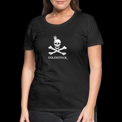~ Goldstück ~ - Frauen Premium T-Shirt
