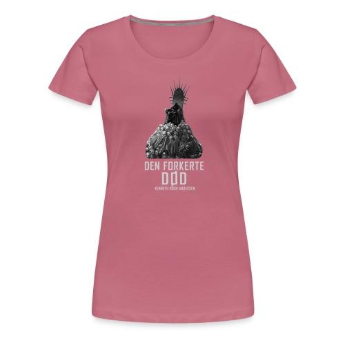 Den forkerte død sh - Dame premium T-shirt