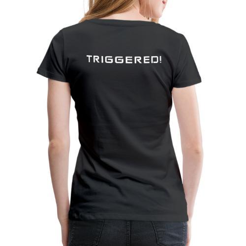 White Negant logo + TRIGGERED! - Dame premium T-shirt