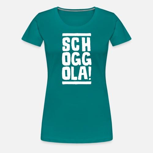 Schoggola! - Frauen Premium T-Shirt