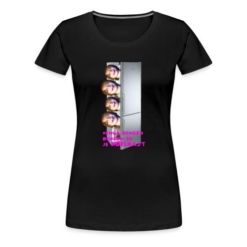 #enge_dingen_in_je_koel_kast - Vrouwen Premium T-shirt