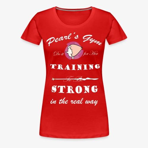 Strong in the Real Way - Maglietta Premium da donna