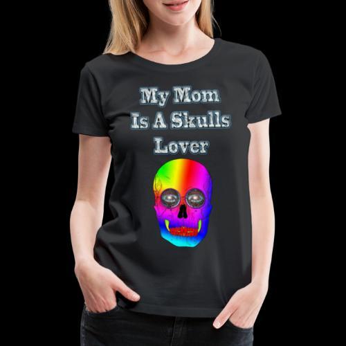 Maman ma mère aime les têtes de mort - T-shirt Premium Femme
