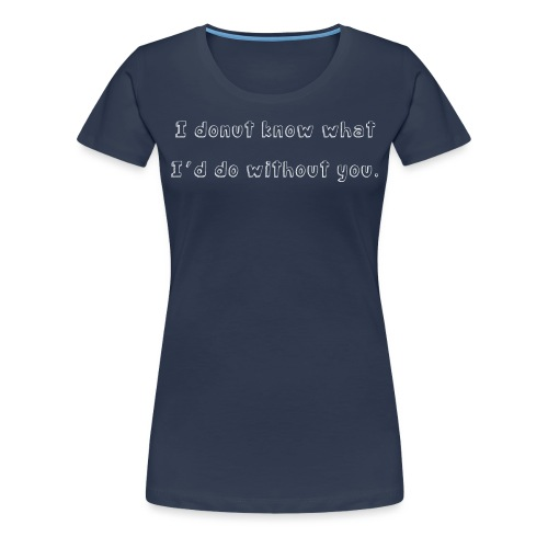 Donut know - Dame premium T-shirt