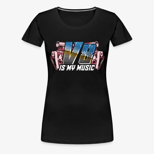 V8 Is my Music, TShirt, Auto Tuning, Musik, Retro - Frauen Premium T-Shirt