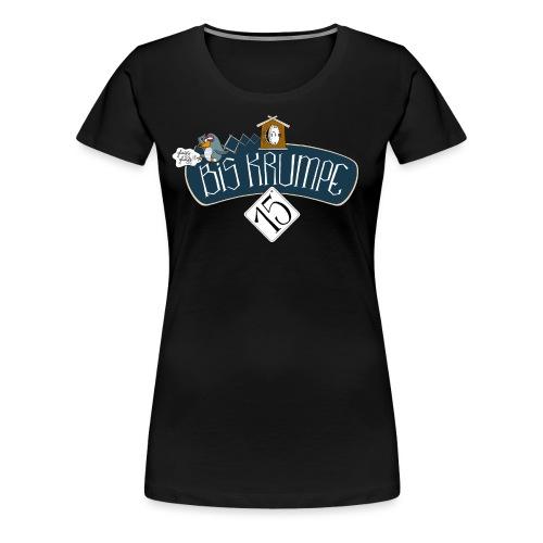 Bis krumpe 15 - Frauen Premium T-Shirt