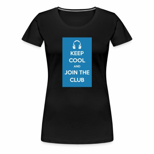 Join the club - Women's Premium T-Shirt