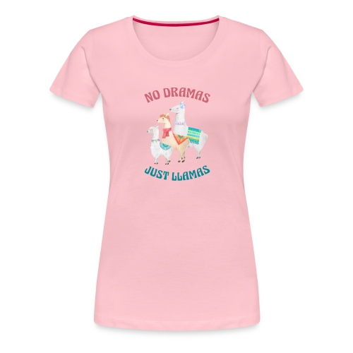 No Dramas Just Llamas - Women's Premium T-Shirt