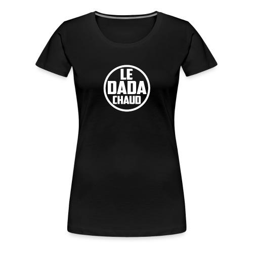 LeDadaChaud Logo 01 png - T-shirt Premium Femme