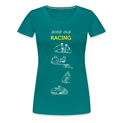 Good old racing - T-shirt Premium Femme