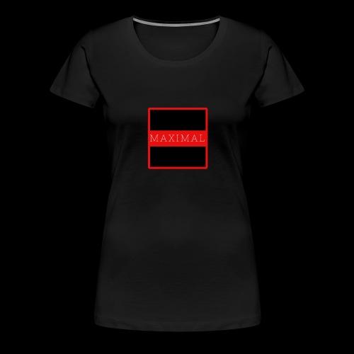 MAXIMAL - Frauen Premium T-Shirt