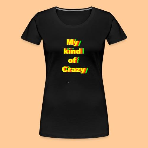 My kind of Crazy/Yellow-orange-red-green - Premium T-skjorte for kvinner