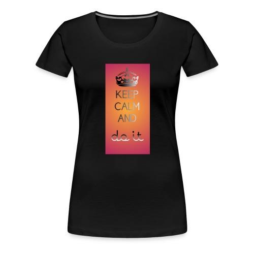 Keep calm and do it enjoy - Frauen Premium T-Shirt