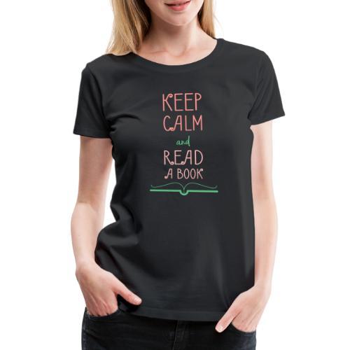0276 reader   Keep Calm   Reading   Book   Books - Women's Premium T-Shirt