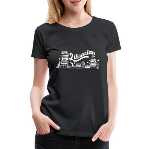 0323 Funny design Librarian Librarian - Women's Premium T-Shirt