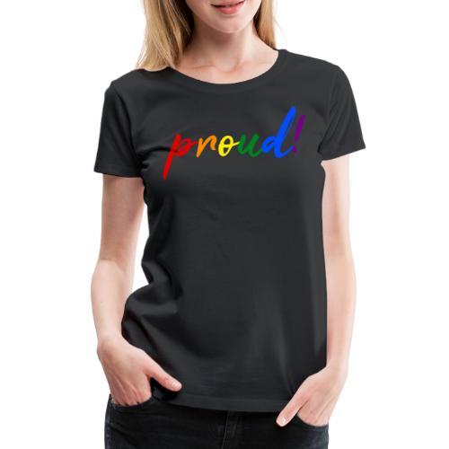 proud! LGBT lesbian gay bisexual transgender - Women's Premium T-Shirt