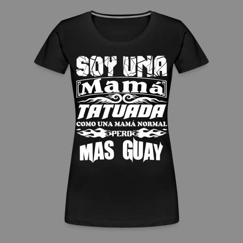 Soy una mamá tatuada - Camiseta premium mujer