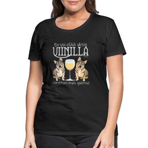 Yksin Viinillä Göötti - Naisten premium t-paita