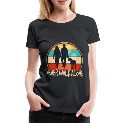 Hundehalter mit Hund Never Walk Alone - Frauen Premium T-Shirt
