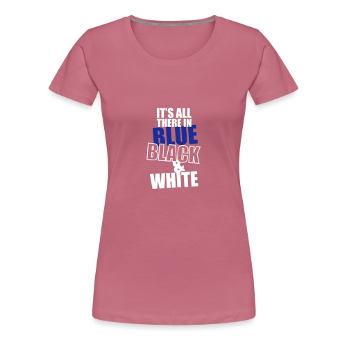 It s All There - Women's Premium T-Shirt