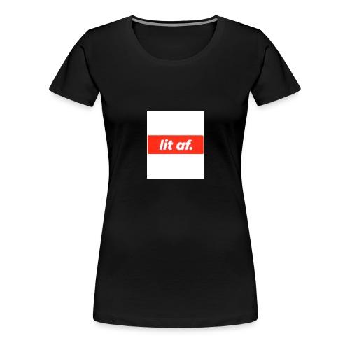 Lit af - Women's Premium T-Shirt