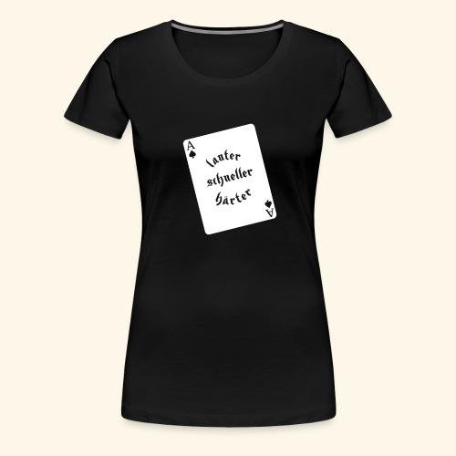 Lauter schneller härter - Frauen Premium T-Shirt