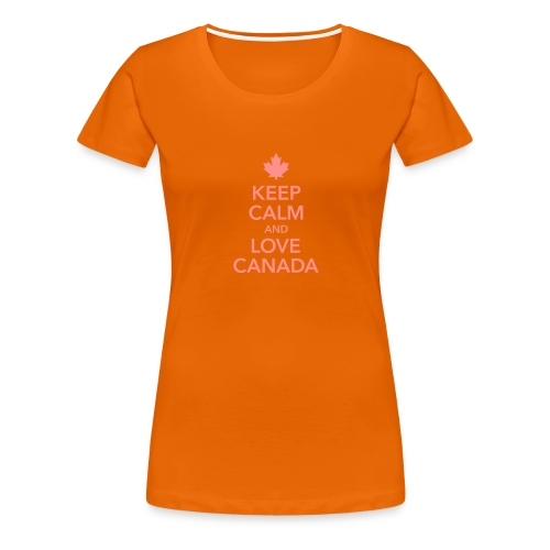 keep calm and love Canada Maple Leaf Kanada - Women's Premium T-Shirt