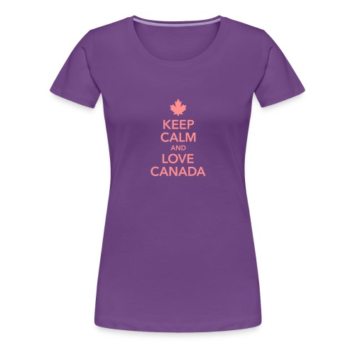 keep calm and love Canada Maple Leaf Kanada - Women's Premium T-Shirt
