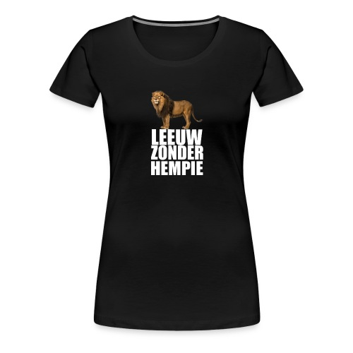 (Oranje) Leeuw Zonder Hempie - wit - Vrouwen Premium T-shirt