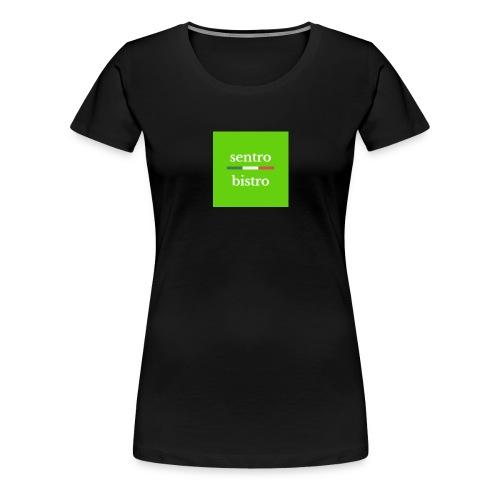 Sentro bistro - T-shirt Premium Femme