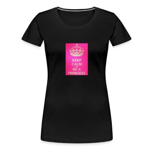 Keep calm and be a Princess - Frauen Premium T-Shirt