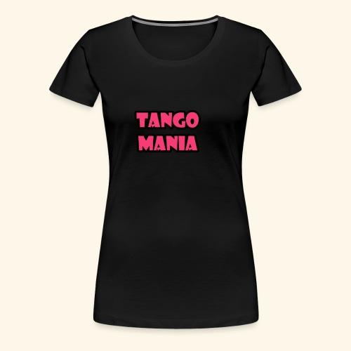 Tango Mania Produkte - Frauen Premium T-Shirt