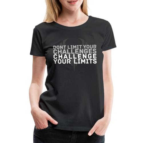 Challenge your limits! - Women's Premium T-Shirt