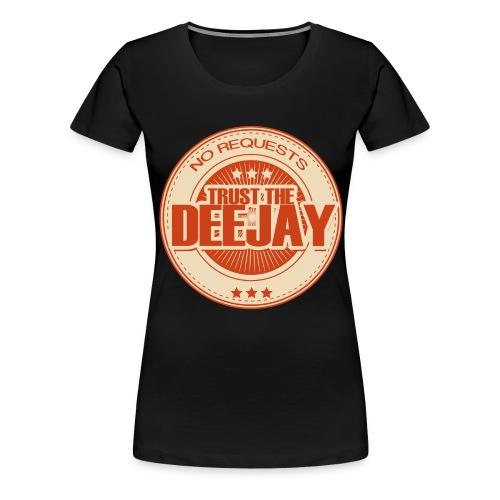 trust the dj 6 - Frauen Premium T-Shirt