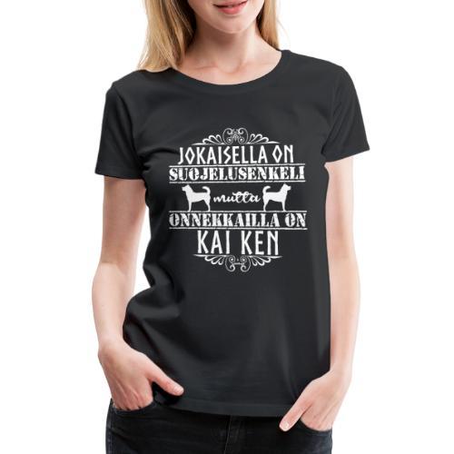 Kai Ken Enkeli - Naisten premium t-paita