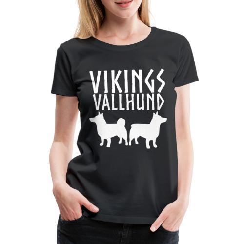 Vallhund Göötti Vikings2 - Naisten premium t-paita