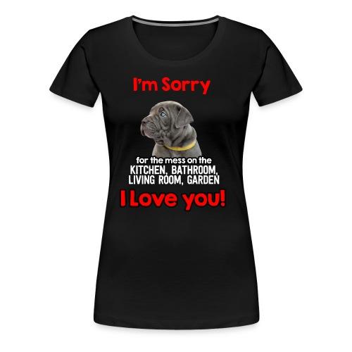 Hund Cane Corso Entschuldigung Tut Mir Leid - Frauen Premium T-Shirt