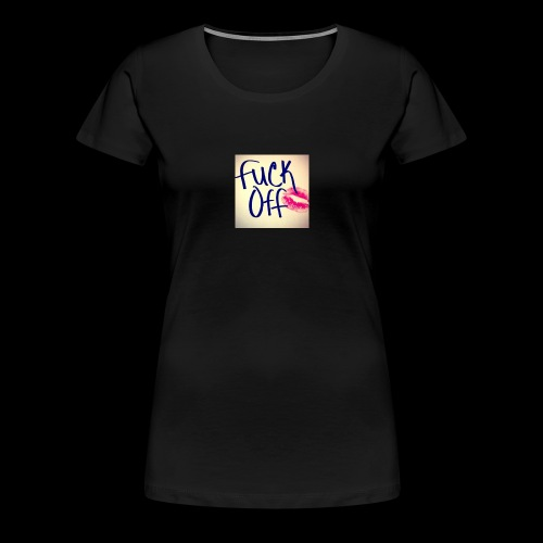 F... Off - Frauen Premium T-Shirt