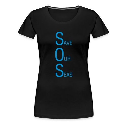 Save Our Seas 1 - Women's Premium T-Shirt