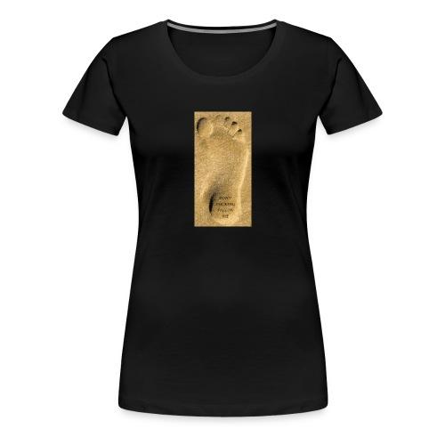 Don't Fucking Follow Me - Vrouwen Premium T-shirt